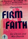 Operation Firm Faith for Christ and His Church. A Practical Handbook.