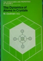 The Dynamics of Atoms in Crystals.
