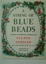 A String of Blue Beads. A Modern Parable for Christmas.