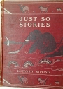 Just So Stories For Little Children. Illustrated by the Author.