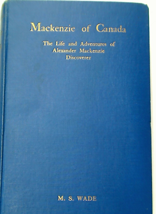 Mackenzie of Canada. The Life and Adventures of Alexander Mackenzie, Discoverer.