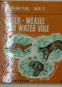 Otter, Weasel and Watervole.