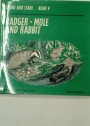 Badger, Mole and Rabbit.
