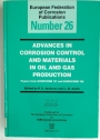 Advances in Corrosion Control and Materials in Oil and Gas Production (EFC26)
