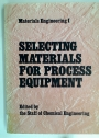 Selection of Materials for Process Equipment.
