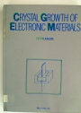 Crystal Growth of Electronic Materials: Summer School Proceedings.