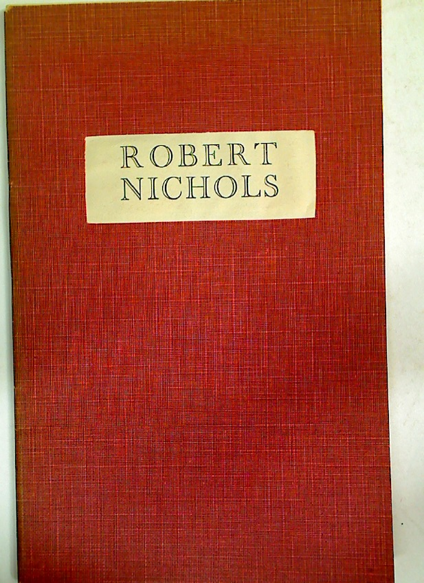 Robert Nichols. Augustan Books of Poetry.