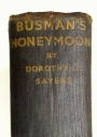 Busman's Honeymoon. A Love Story with Detective Interruptions.