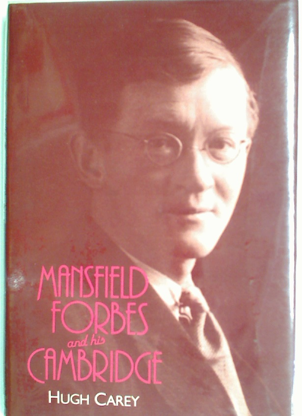 Mansfield Forbes and his Cambridge.