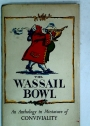 The Wassail Bowl: A Miniature Anthology of Conviviality.
