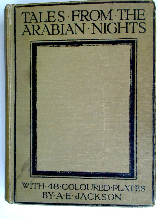 Tales from the Arabian Nights. With 48 Colour Plates by A E Jackson.