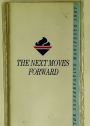 The Next Moves Forward. The Conservative Manifesto 1987. Our First Eight Years.
