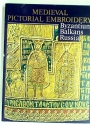 Medieval Pictorial Embroidery. Byzantium, Balkans, Russia: Catalogue of the Exhibition.
