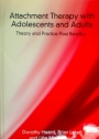 Attachment Therapy with Adolescents and Adults. Theory and Practice Post Bowlby.