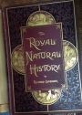 The Royal Natural History. Six Volumes in Twelve Parts.