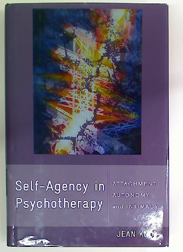 Self-Agency in Psychotherapy. Attachment, Autonomy, and Intimacy.