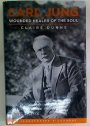 Carl Jung. Wounded Healer of the Soul.