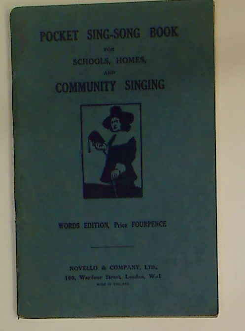 Pocket Sing-Song Book for Schools, Homes, and Community Singing. Words Edition.