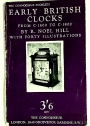Early British Clocks. From c. 1600 to c. 1800. A Preliminary Guide for the Collector, with Forty Illustrations.