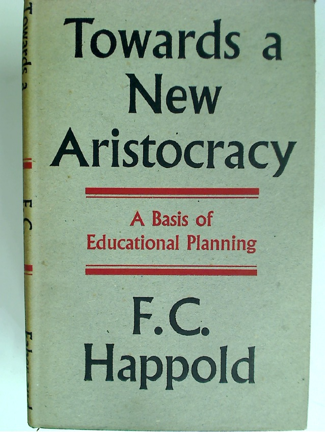 Towards a New Aristocracy: A Contribution to Educational Planning.
