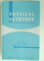 Physical Networks: Polymers and Gels.