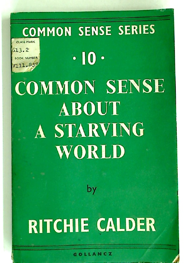 Common Sense About a Starving World.