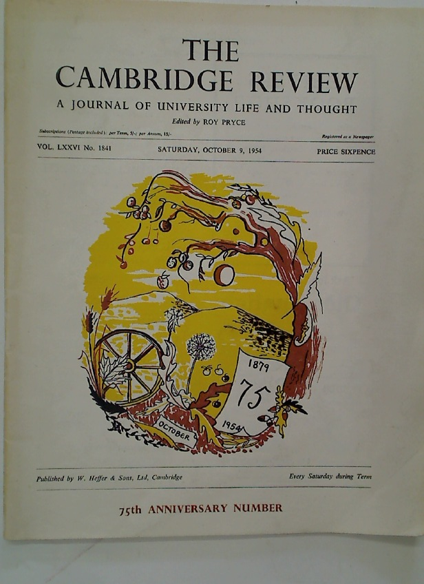 Cambridge Review. A Journal of University Life and Thought. 75th Anniversary Number. Saturday, October 9, 1954.
