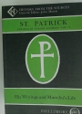 St Patrick: His Writings and Muirchu's Life. (Arthurian Period Sources, Volume 9)