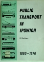 Public Transport in Ipswich, 1880 - 1970.