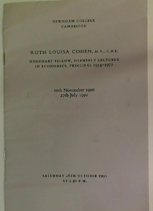 Ruth Louisa Cohen MA, CBE. Honorary Fellow, Formerly Lecturer in Economics, Principal 1954 - 1972. In Memoriam.