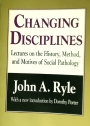 Changing Disciplines: Lectures on the History, Method, and Motives of Social Pathology.
