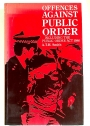 The Offences Against Public Order. Including the Public Order Act 1986.