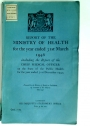 Report of the Ministry of Health for the Year Ended 31st March 1946 Including the Report of the Chief Medical Officer on the State of the Public Health for the Year Ended 31st Dec 1945.