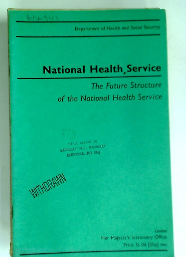 National Health Service. The Future Structure of the National Health Service.