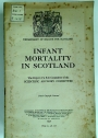 Infant Mortality in Scotland. The Report of a Sub-Committee of the Scientific Advisory Committee.