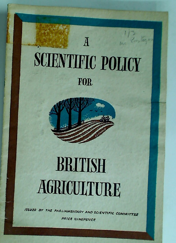 A Scientific Policy for British Agriculture (Particular in Relation to Nutrition)