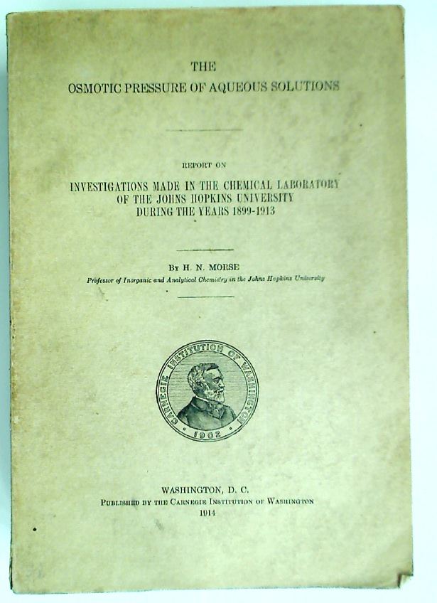 Osmotic Pressure of Aqueous Solutions. Report on Investigations made in the Chemical Laboratory of the Johns Hopkins University during the Years 1899 - 1913.