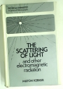 The Scattering of Light and other Electromagnetic Radiation.