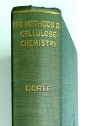 The Methods of Cellulose Chemistry: Including Methods for the Investigation of the Compound Cellulose.