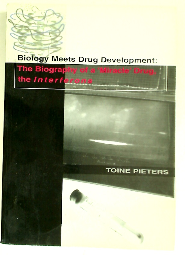 "Biology Meets Drug Development: The Biography of a ""Miracle"" Drug, the Interferons. (Proefschrift)"