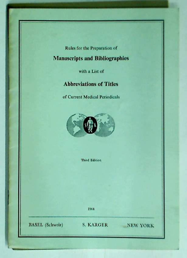 Rules for the Preparation of Manuscripts and Bibliographies, with a List of Abbreviations of Titles of Current Medical Periodicals. Third Edition.