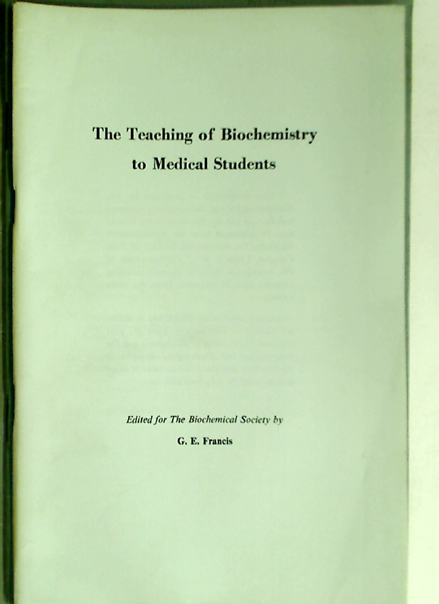 The Teaching of Biochemistry to Medical Students.