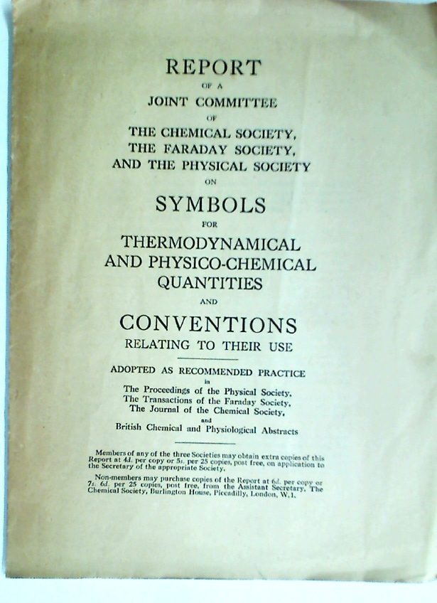 Report of a Joint Committee of the Chemical Society, the Faraday Society, and the Physical Society on Symbols for Thermodynamical and Physico-Chemical Quantities and Conventions Relating to their Use.