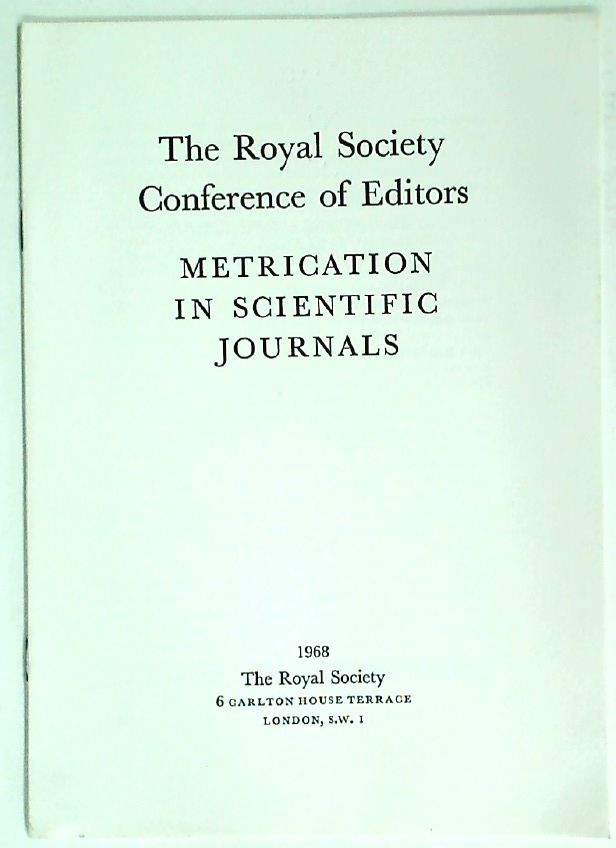 The Royal Society Conference of Editors. Metrication in Scientific Journals.