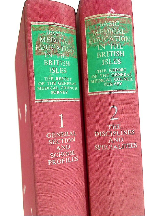 Basic Medical Education in the British Isles. The Report of the GMC Survey of Basic Medical Education in the United Kingdom and the Republic of Ireland 1975 - 6. Two Volumes.