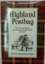 Highland Postbag. The Correspondence of Four MacDougall Chiefs 1715 - 1865.