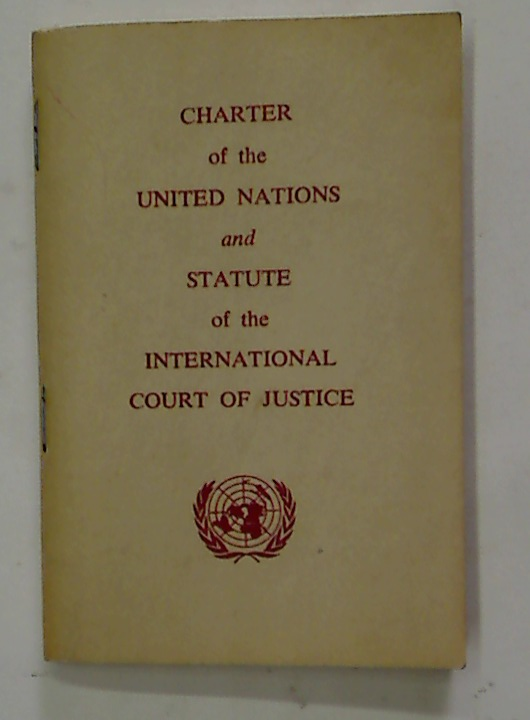 Charter of the United Nations and Statute of the International Court of Justice.