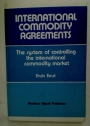 International Commodity Agreements. The System of Controlling the international Commodity Market.