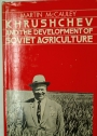 Khrushchev and the Development of Soviet Agriculture.