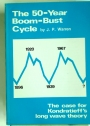 The 50-Year Boom Bust Cycle: The Case for Kondratieffs' Long Wave Theory.